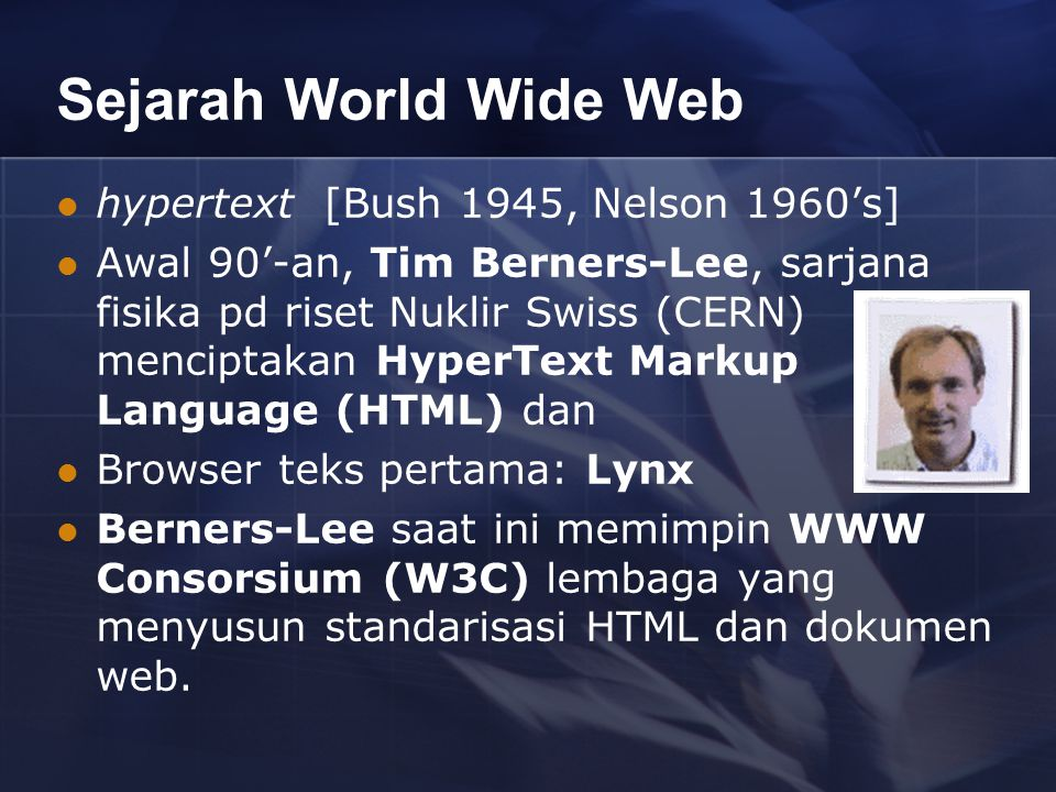 Sejarah World Wide Web hypertext [Bush 1945, Nelson 1960's]